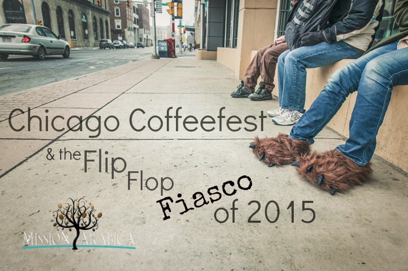 Chicago Coffeefest and the Flip Flop Fiasco of 2015