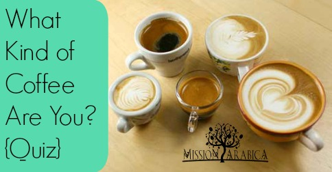 What Kind of Coffee Are You – Quiz