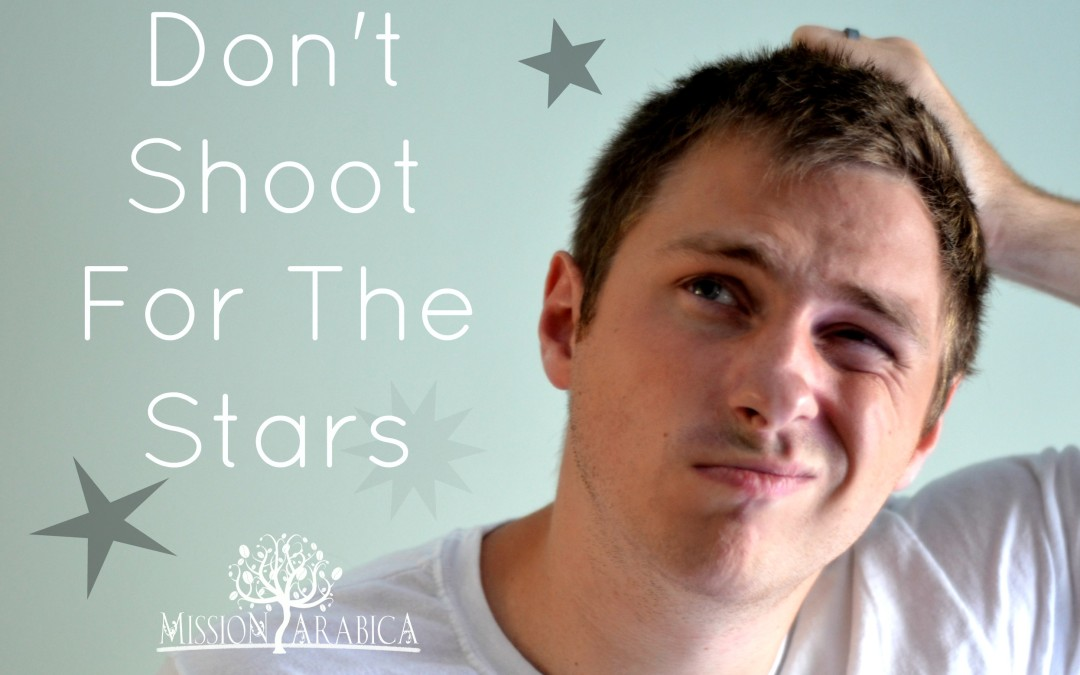 Don't shoot for the stars… The confessions of an ambitious mind